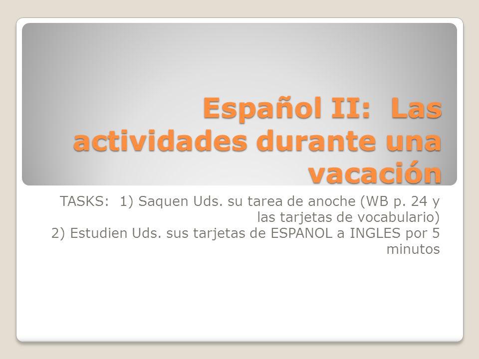 Español II: Las actividades durante una vacación