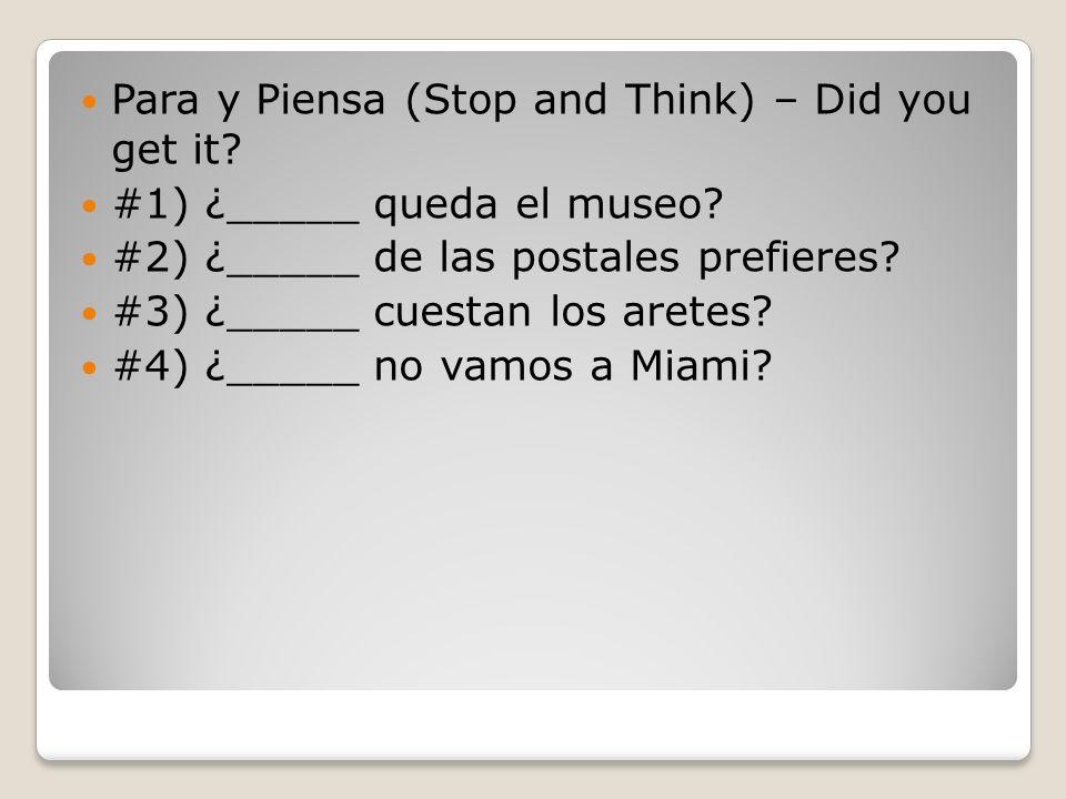 Para y Piensa (Stop and Think) – Did you get it