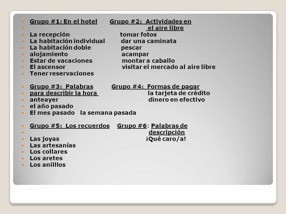 Grupo #1: En el hotel Grupo #2: Actividades en