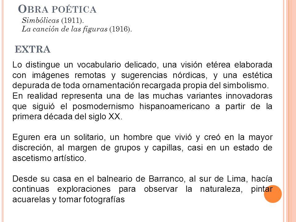 Obra poética Simbólicas (1911). La canción de las figuras (1916). EXTRA.