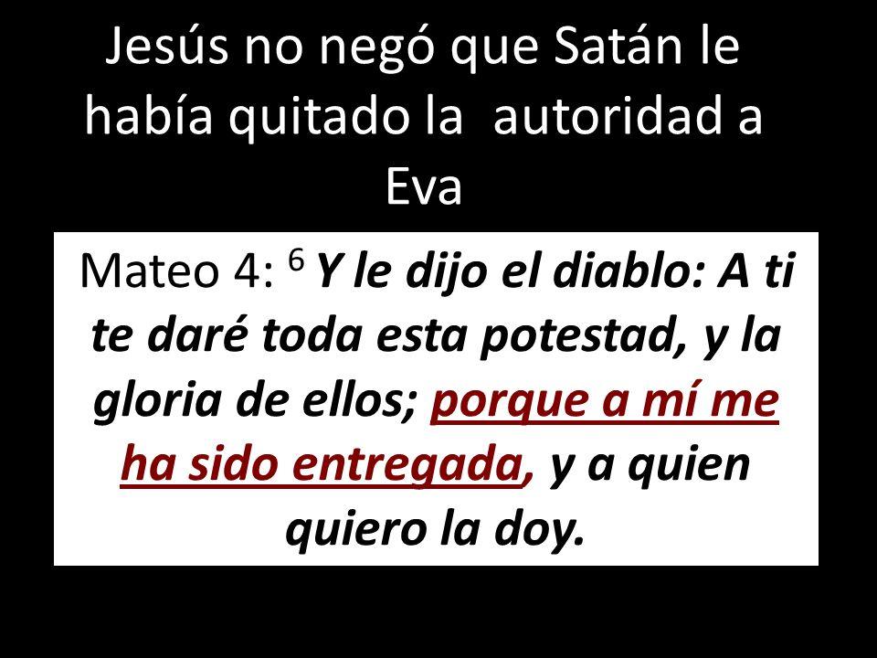 Jesús no negó que Satán le había quitado la autoridad a Eva