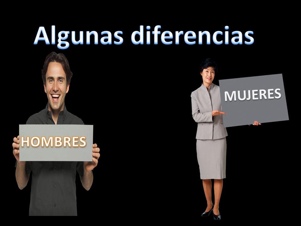 Algunas diferencias MUJERES HOMBRES