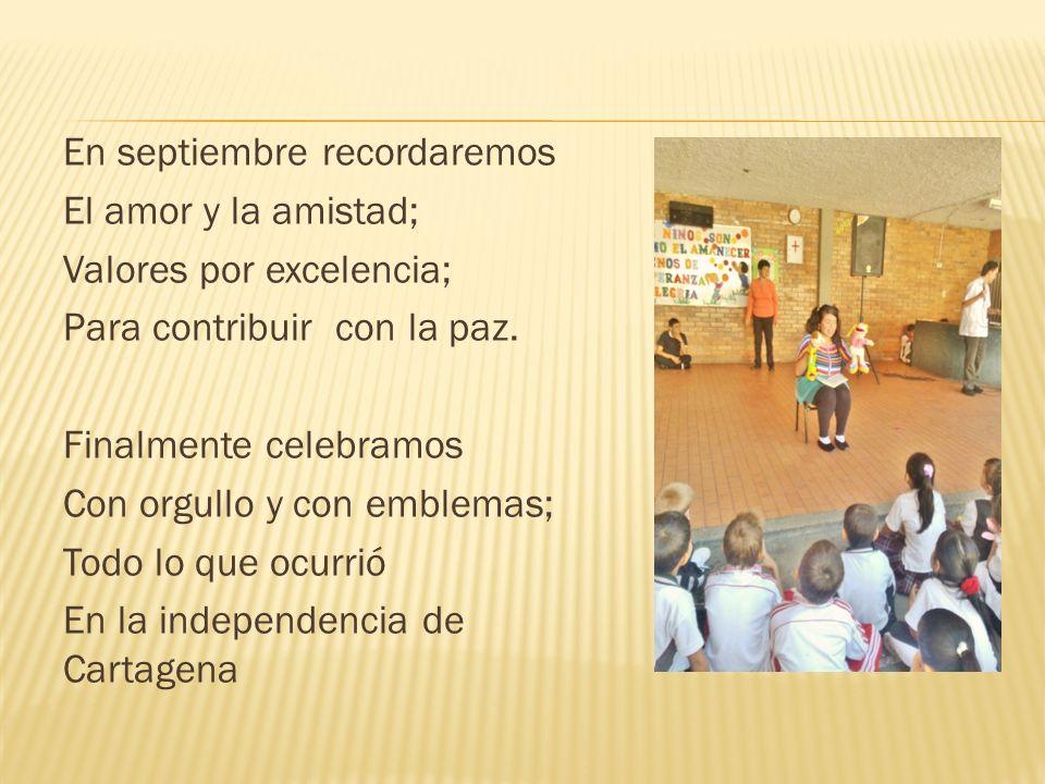 En septiembre recordaremos El amor y la amistad; Valores por excelencia; Para contribuir con la paz.