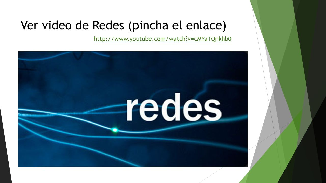 Ver video de Redes (pincha el enlace)