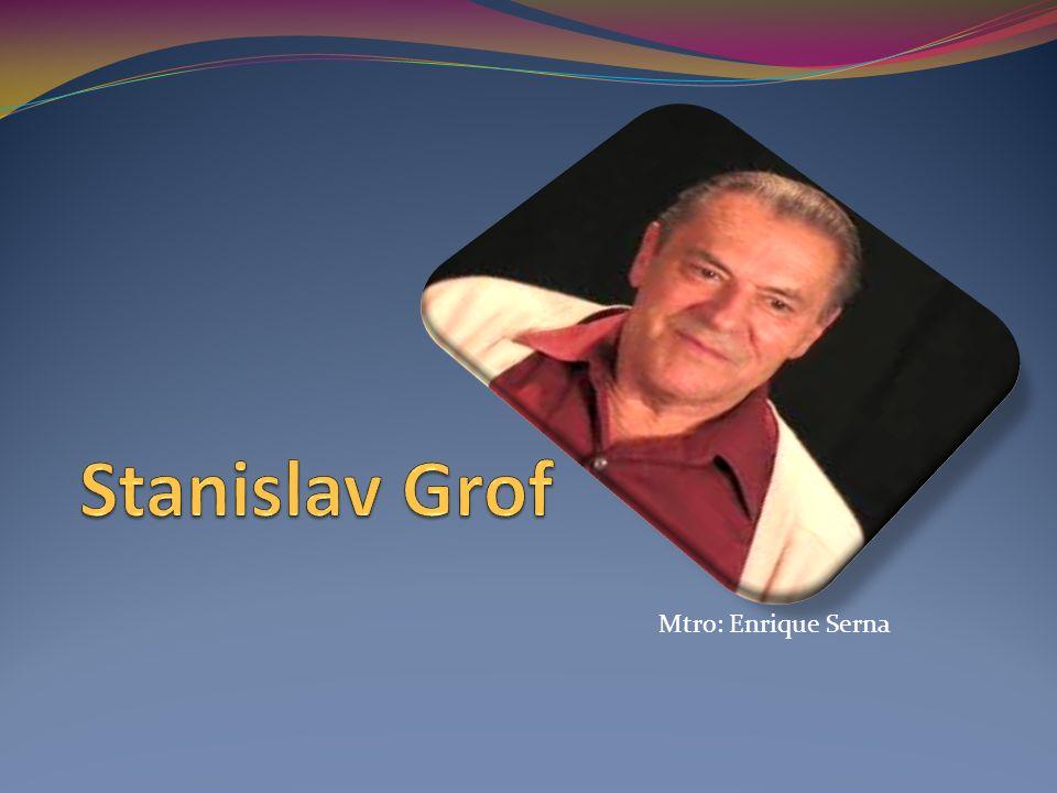 Stanislav Grof Mtro: Enrique Serna