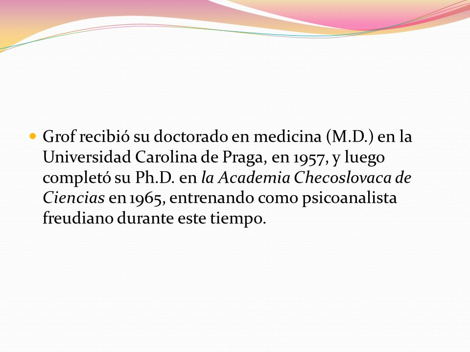 Grof recibió su doctorado en medicina (M. D