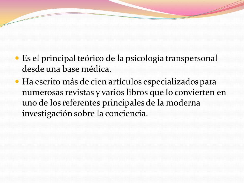 Es el principal teórico de la psicología transpersonal desde una base médica.