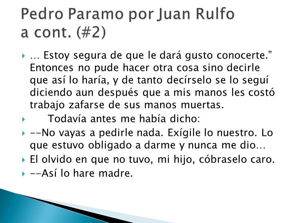 Pedro Paramo por Juan Rulfo a cont. (#2)