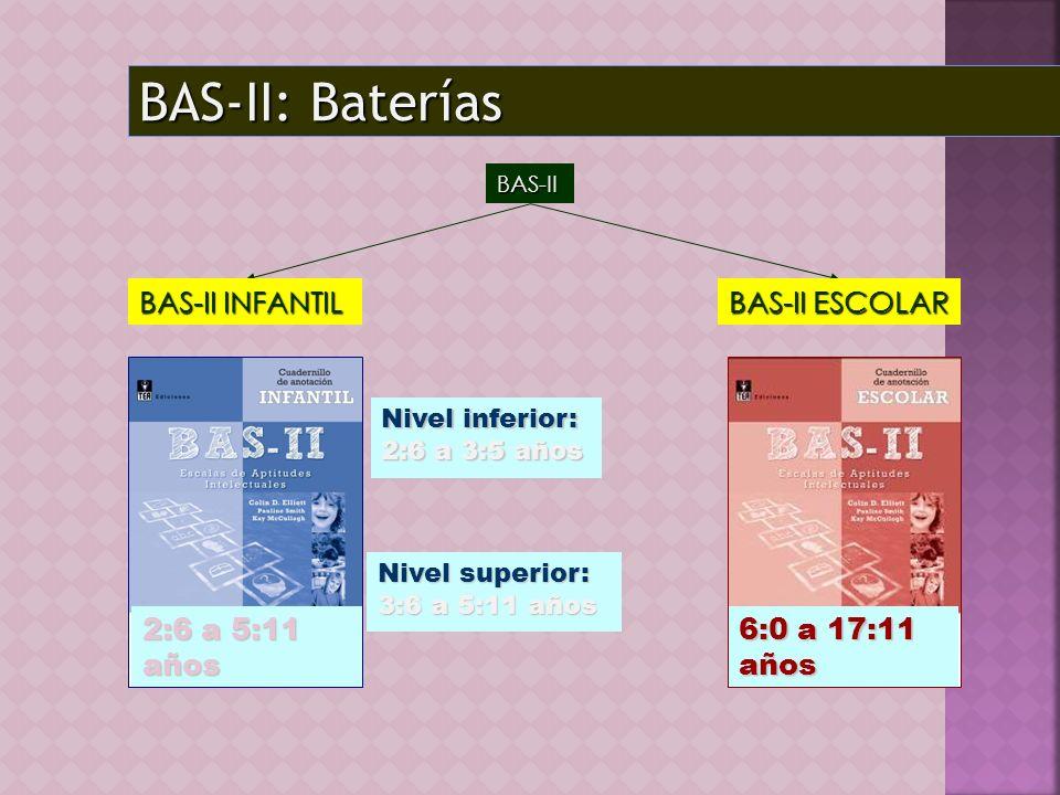 BAS-II: Baterías BAS-II INFANTIL 2:6 a 5:11 años BAS-II ESCOLAR