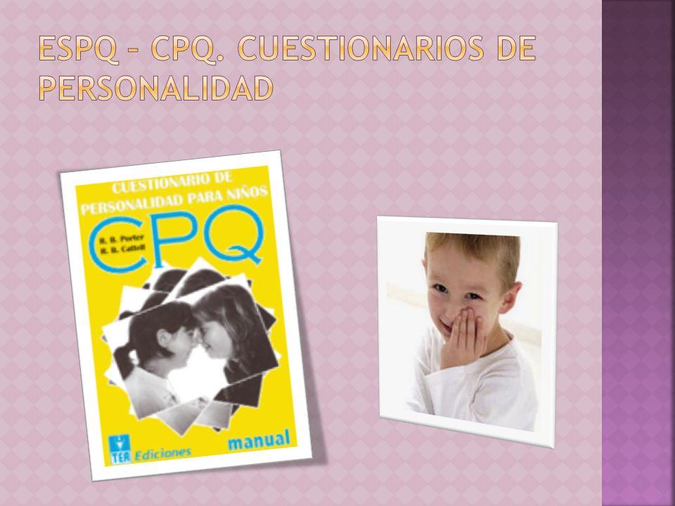 ESPQ – CPQ. Cuestionarios de personalidad