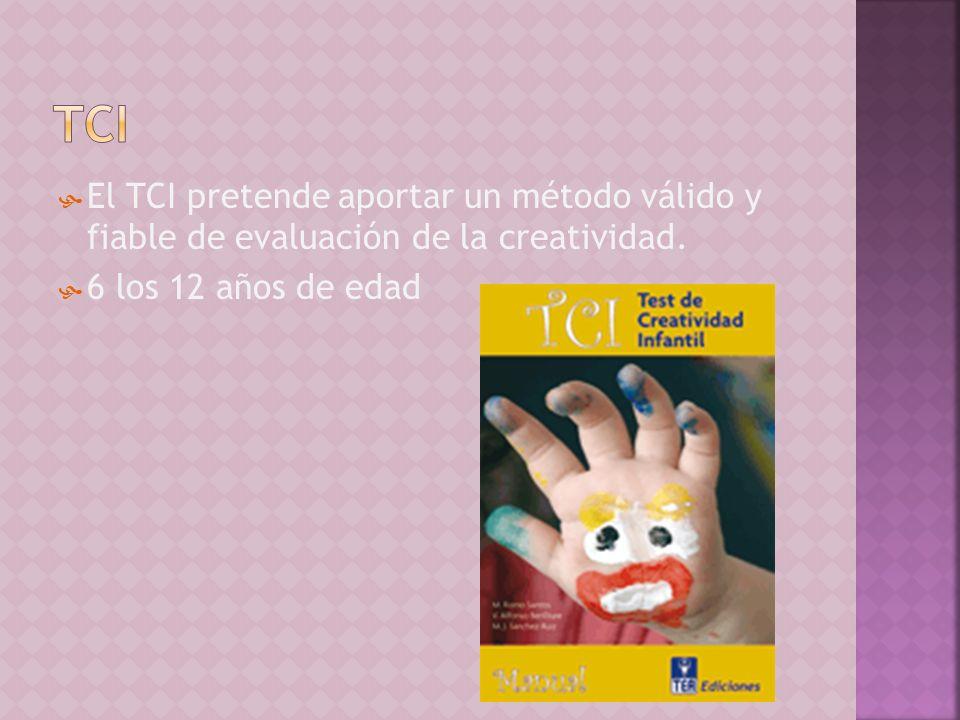 TCI El TCI pretende aportar un método válido y fiable de evaluación de la creatividad.