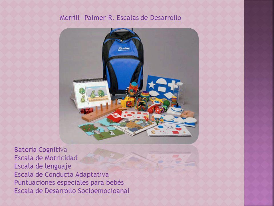 Merrill- Palmer-R. Escalas de Desarrollo