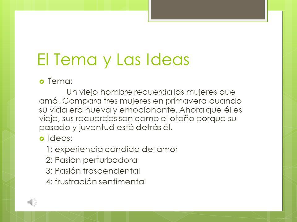El Tema y Las Ideas Tema: