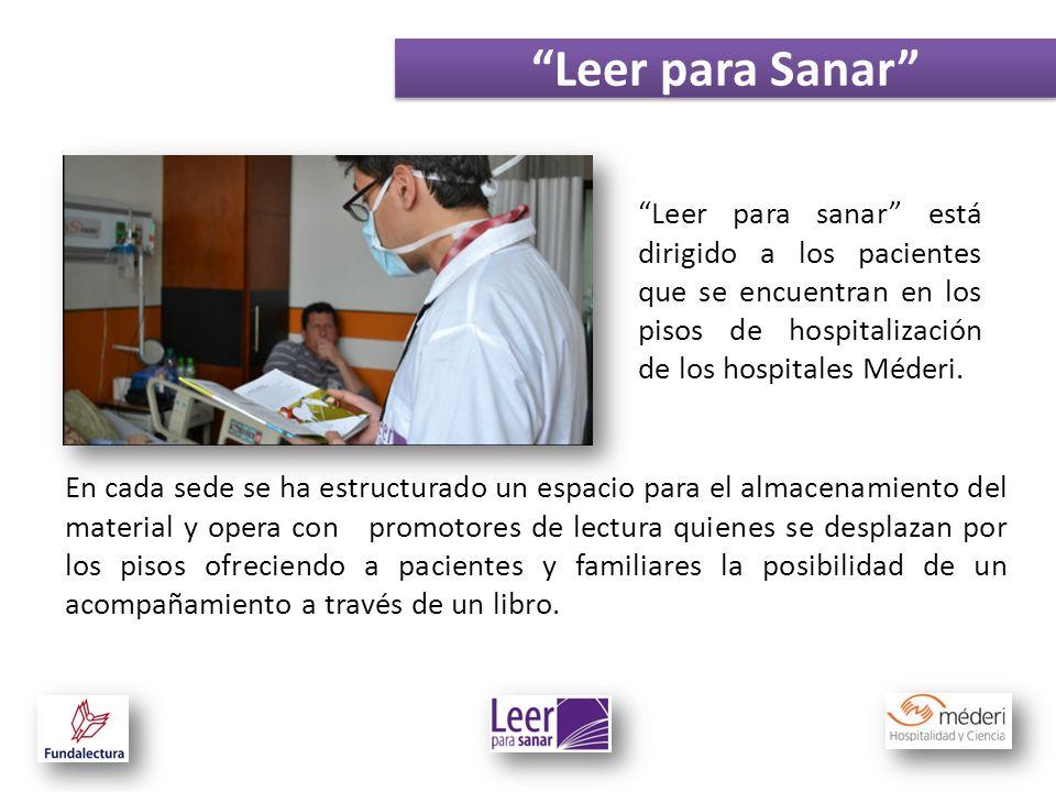 Leer para Sanar Leer para sanar está dirigido a los pacientes que se encuentran en los pisos de hospitalización de los hospitales Méderi.