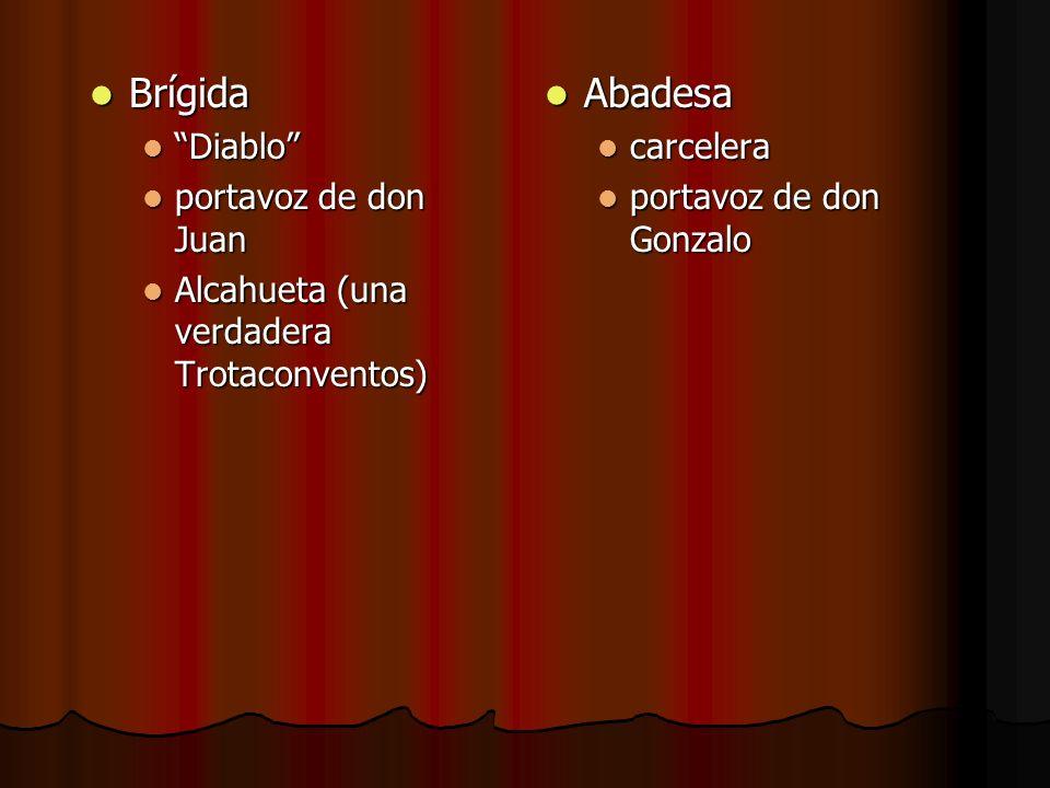 Brígida Abadesa Diablo portavoz de don Juan