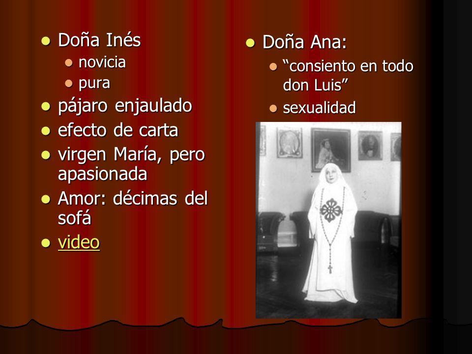 virgen María, pero apasionada Amor: décimas del sofá video Doña Ana: