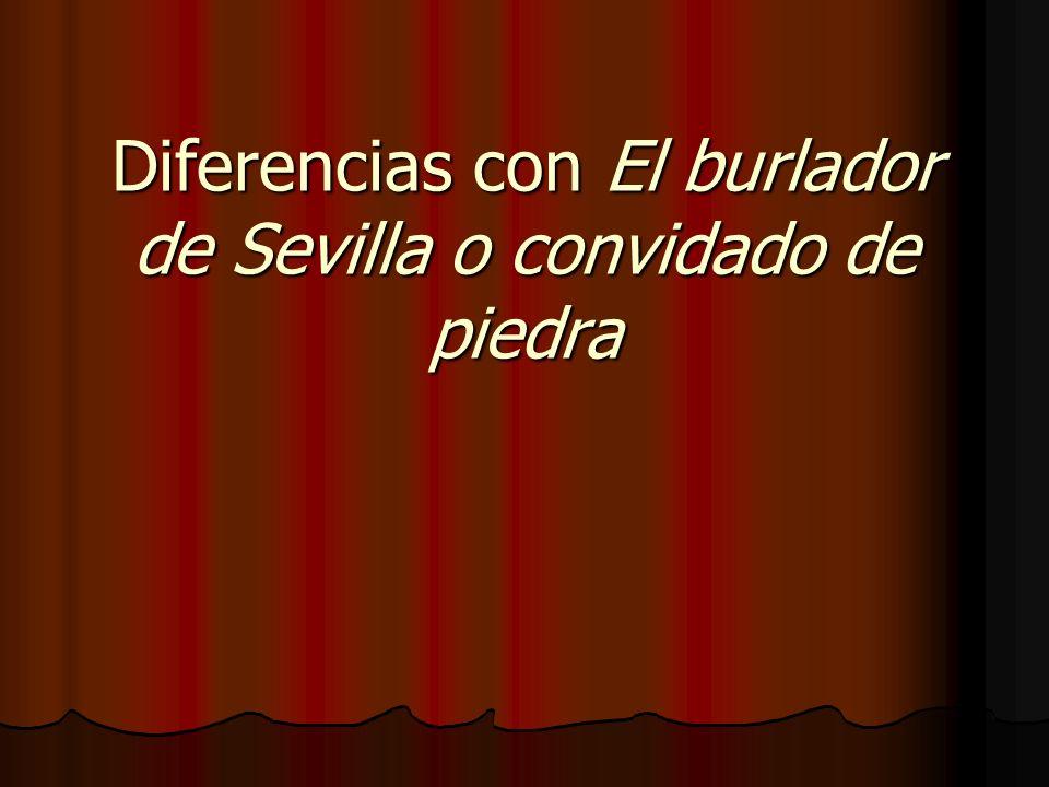 Diferencias con El burlador de Sevilla o convidado de piedra