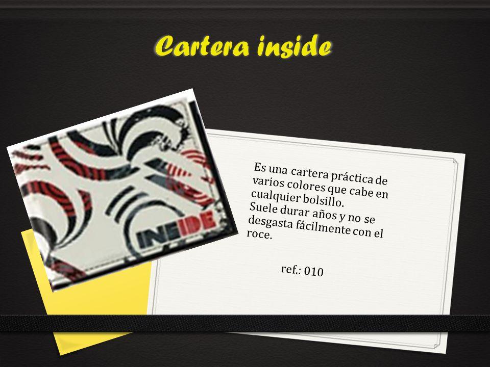 Cartera inside Es una cartera práctica de varios colores que cabe en cualquier bolsillo. Suele durar años y no se desgasta fácilmente con el roce.