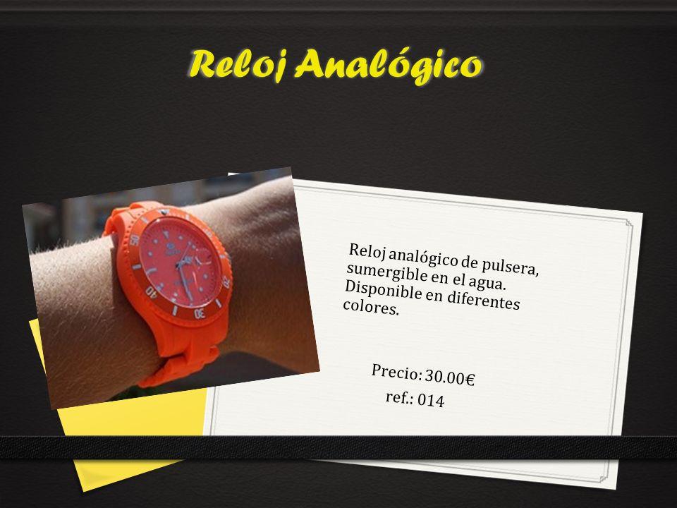 Reloj Analógico Reloj analógico de pulsera, sumergible en el agua. Disponible en diferentes colores.