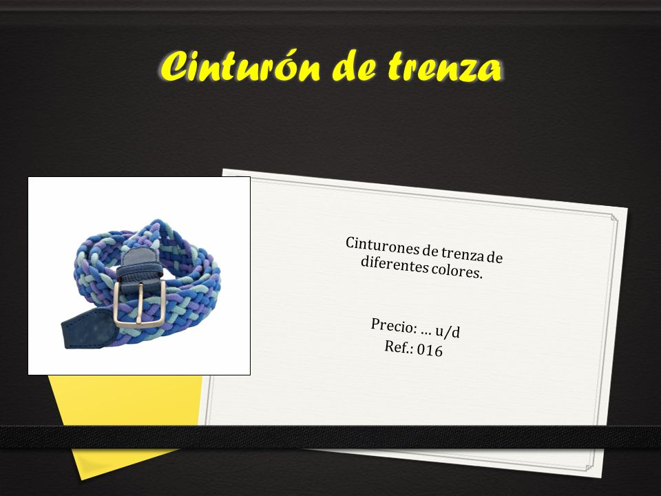 Cinturones de trenza de diferentes colores. Precio: … u/d Ref.: 016