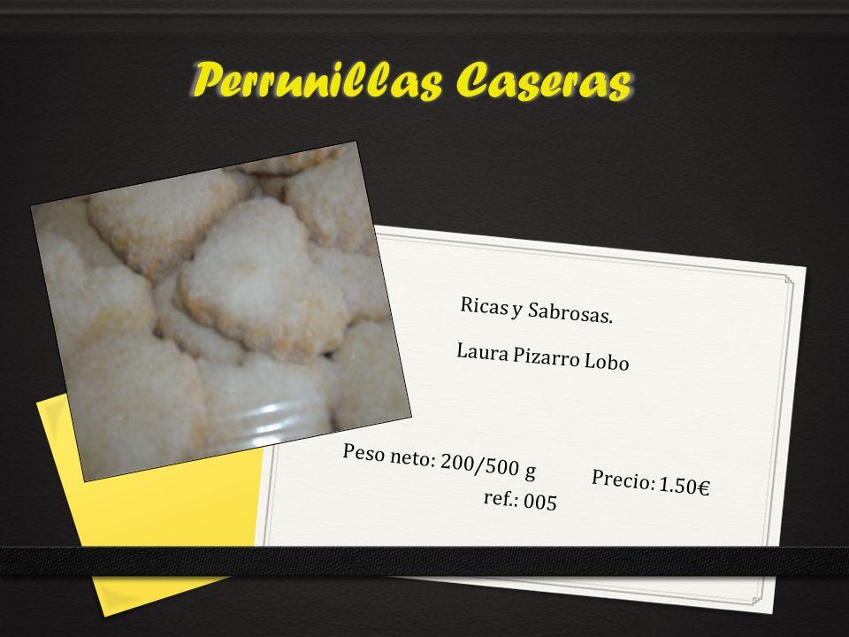 Peso neto: 200/500 g Precio: 1.50€ ref.: 005