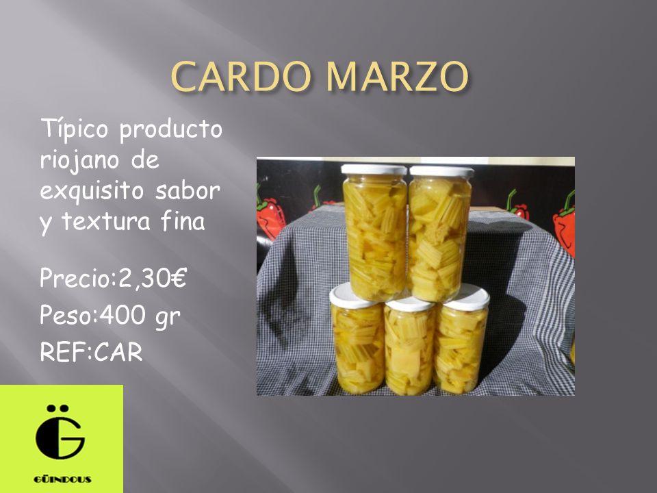 CARDO MARZO Típico producto riojano de exquisito sabor y textura fina