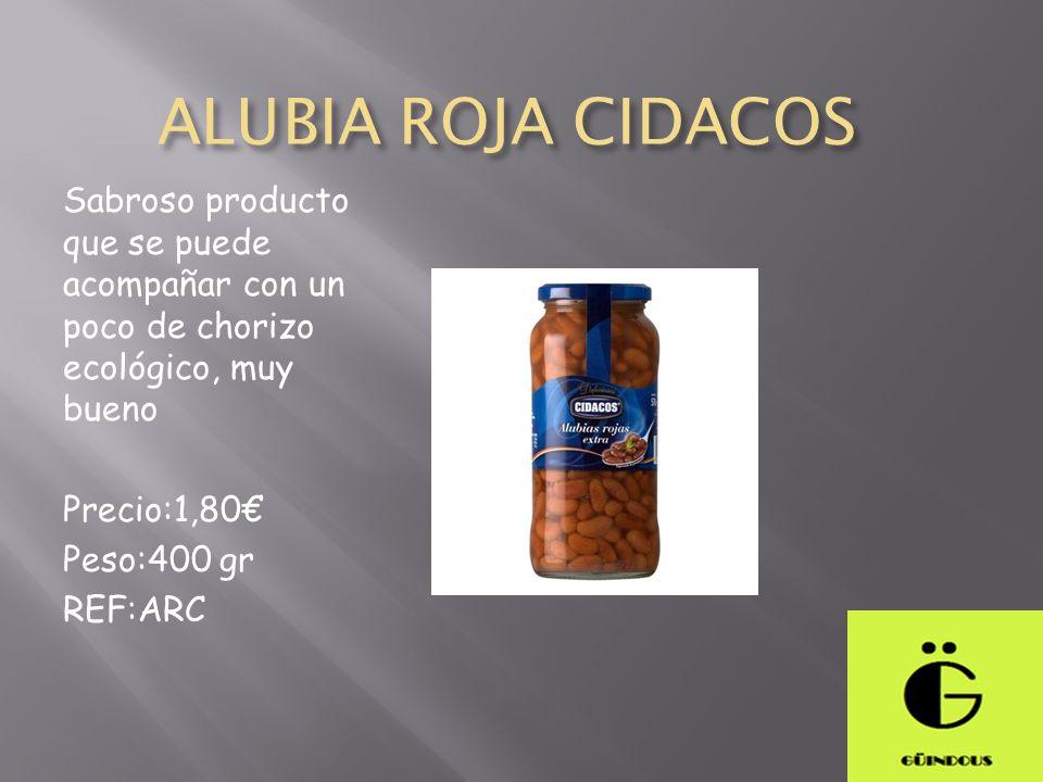 ALUBIA ROJA CIDACOS Sabroso producto que se puede acompañar con un poco de chorizo ecológico, muy bueno.