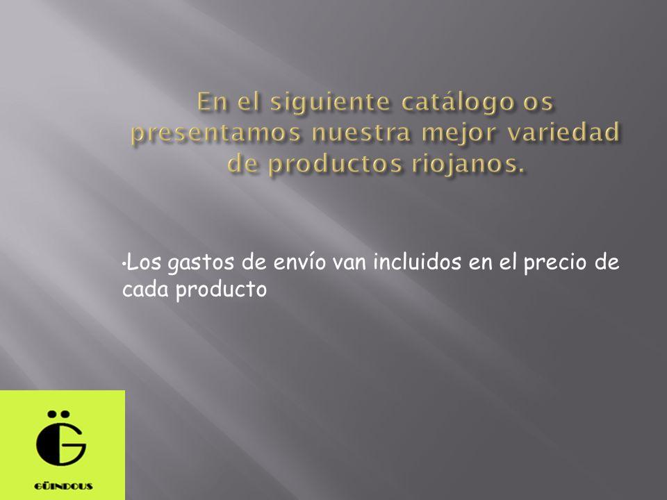 En el siguiente catálogo os presentamos nuestra mejor variedad de productos riojanos.