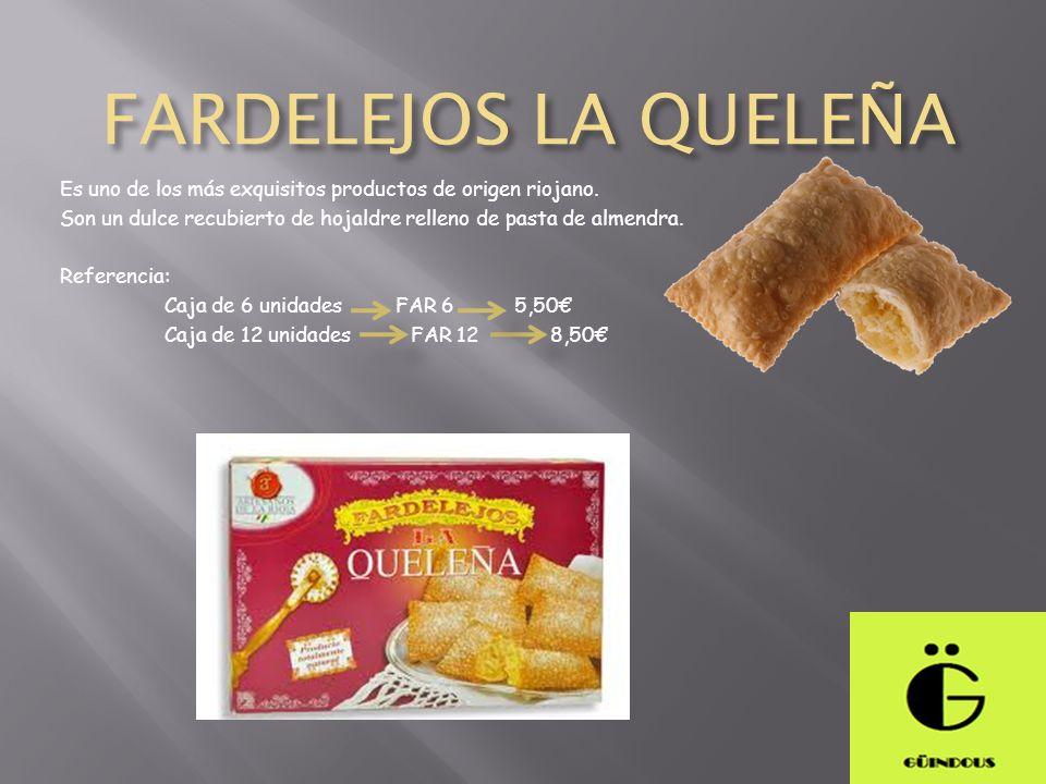 FARDELEJOS LA QUELEÑA Es uno de los más exquisitos productos de origen riojano. Son un dulce recubierto de hojaldre relleno de pasta de almendra.