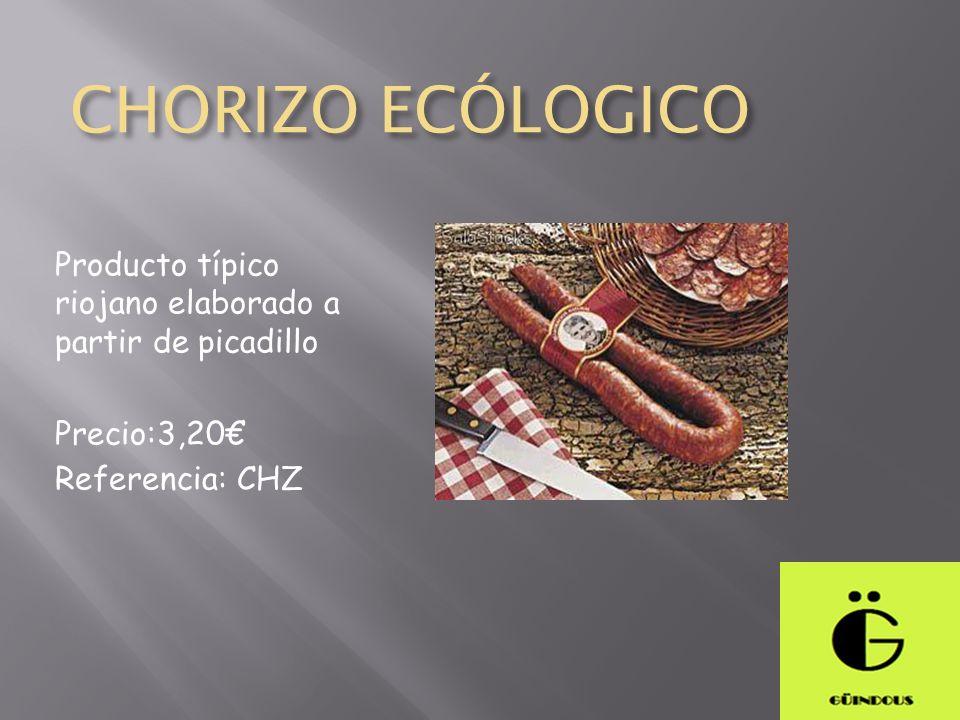 CHORIZO ECÓLOGICO Producto típico riojano elaborado a partir de picadillo.