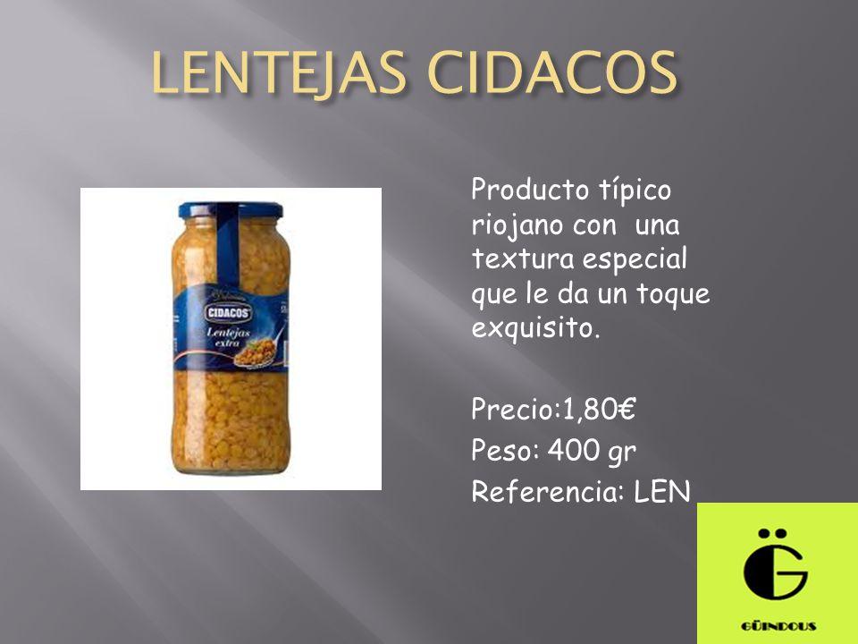 LENTEJAS CIDACOS Producto típico riojano con una textura especial que le da un toque exquisito. Precio:1,80€