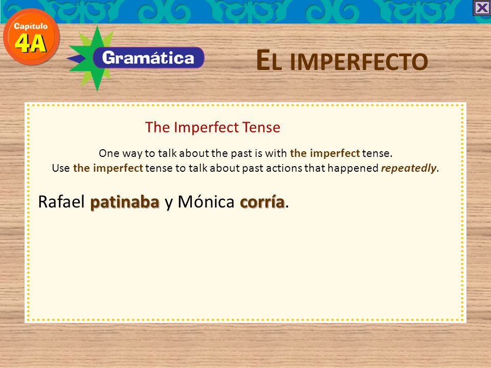 One way to talk about the past is with the imperfect tense.