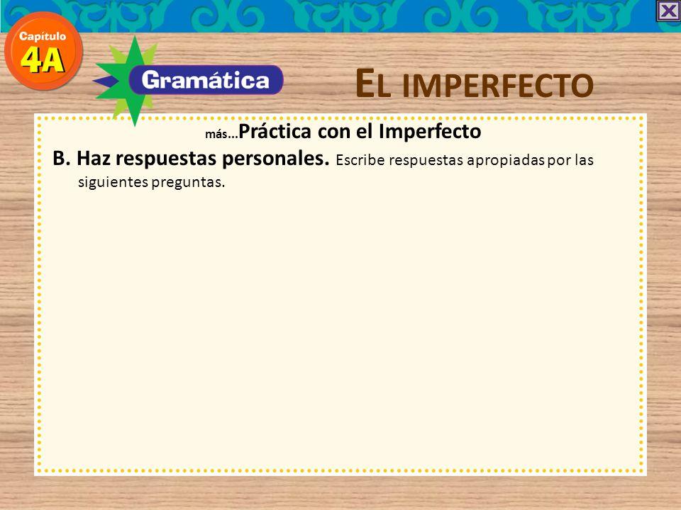 más...Práctica con el Imperfecto
