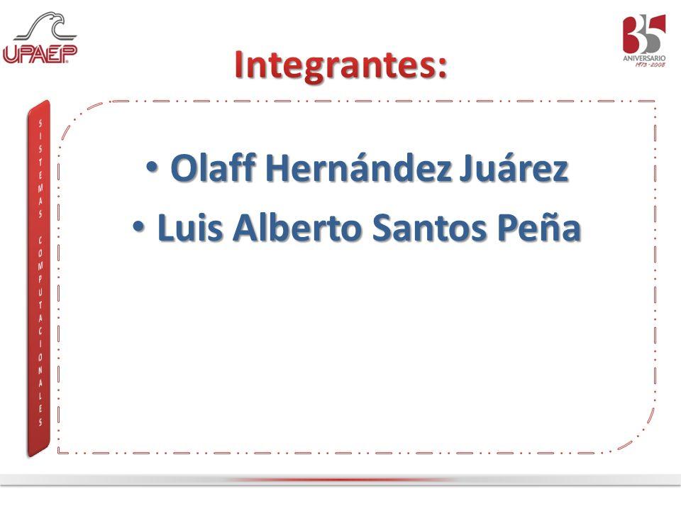 Olaff Hernández Juárez Luis Alberto Santos Peña