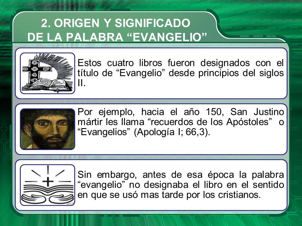 2. ORIGEN Y SIGNIFICADO DE LA PALABRA EVANGELIO