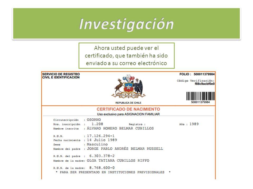 Investigación Ahora usted puede ver el certificado, que también ha sido enviado a su correo electrónico.