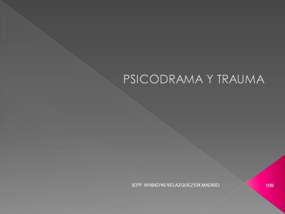 PSICODRAMA Y TRAUMA IEPP. 915642745.VELAZQUEZ124.MADRID.