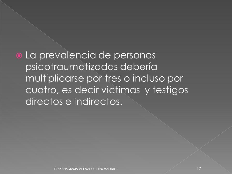 La prevalencia de personas psicotraumatizadas debería multiplicarse por tres o incluso por cuatro, es decir victimas y testigos directos e indirectos.