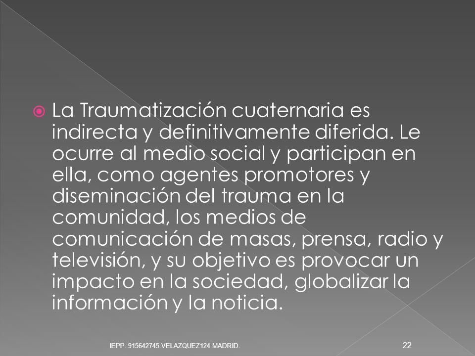 La Traumatización cuaternaria es indirecta y definitivamente diferida