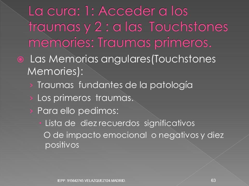 La cura: 1: Acceder a los traumas y 2 : a las Touchstones memories: Traumas primeros.