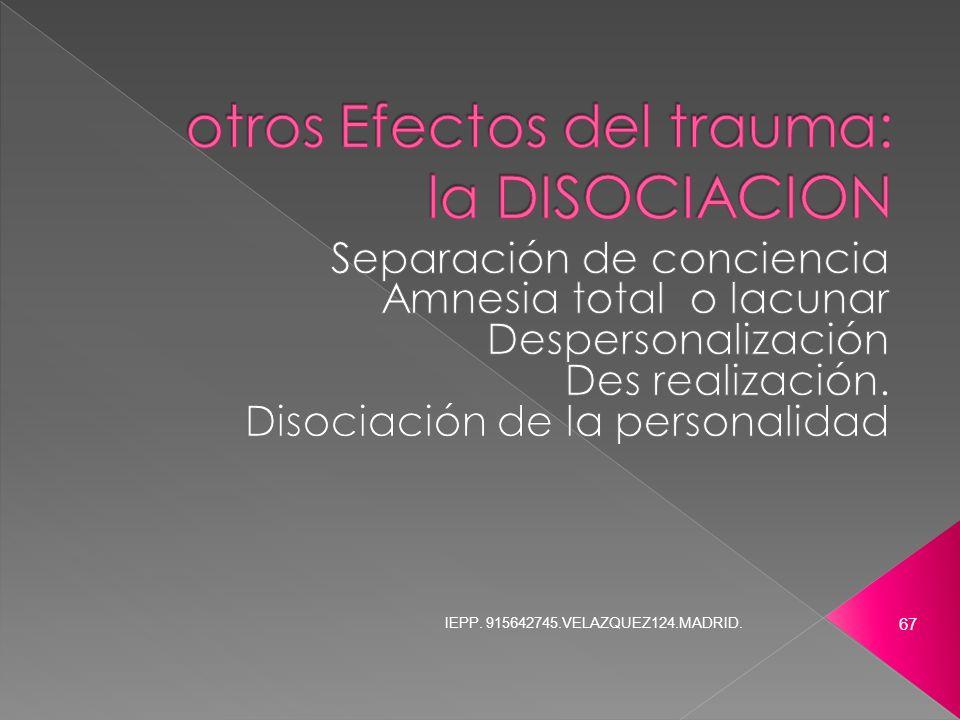 otros Efectos del trauma: la DISOCIACION