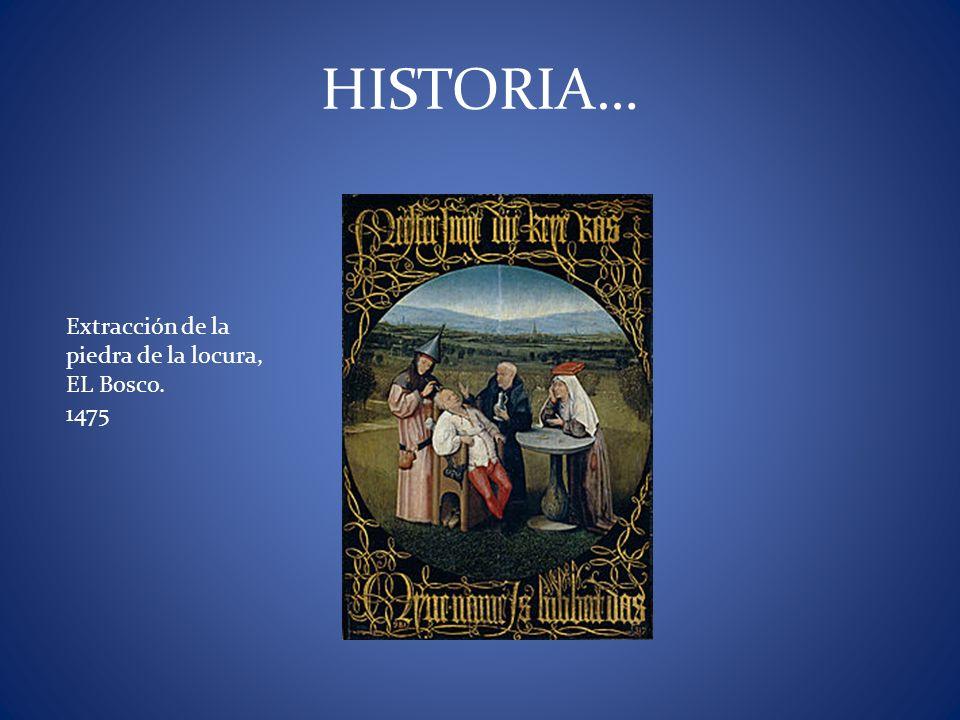 HISTORIA… Extracción de la piedra de la locura, EL Bosco. 1475
