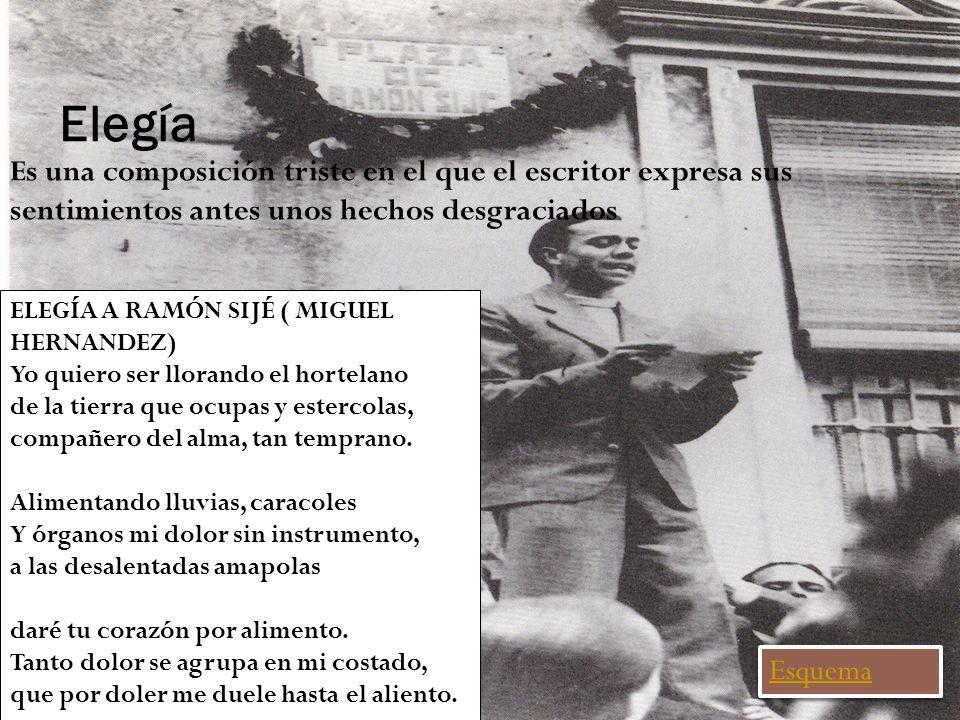 Elegía Es una composición triste en el que el escritor expresa sus sentimientos antes unos hechos desgraciados.