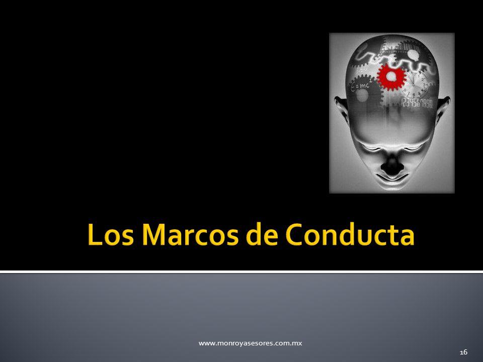 Los Marcos de Conducta www.monroyasesores.com.mx