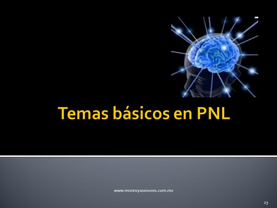 Temas básicos en PNL www.monroyasesores.com.mx