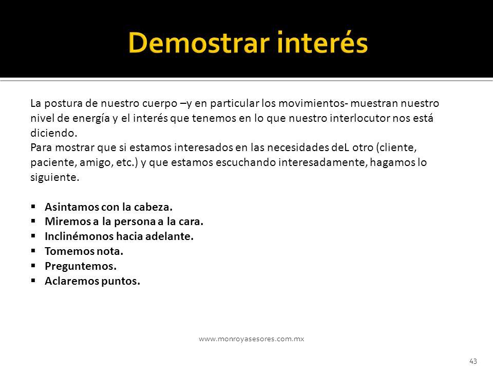 Demostrar interés POSTURA Y MOVIMIENTO DEL CUERPO: