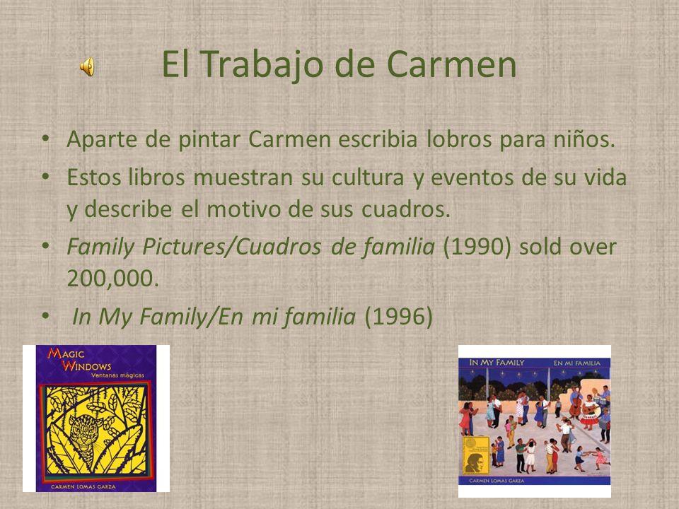El Trabajo de Carmen Aparte de pintar Carmen escribia lobros para niños.