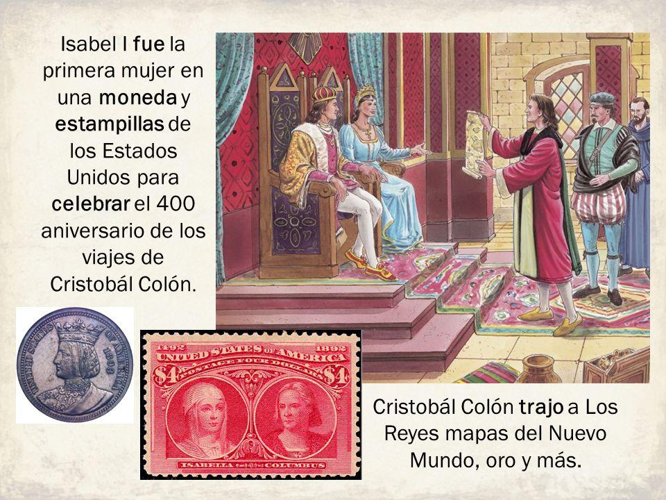Cristobál Colón trajo a Los Reyes mapas del Nuevo Mundo, oro y más.