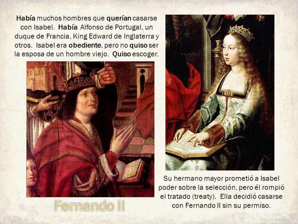 Había muchos hombres que querían casarse con Isabel