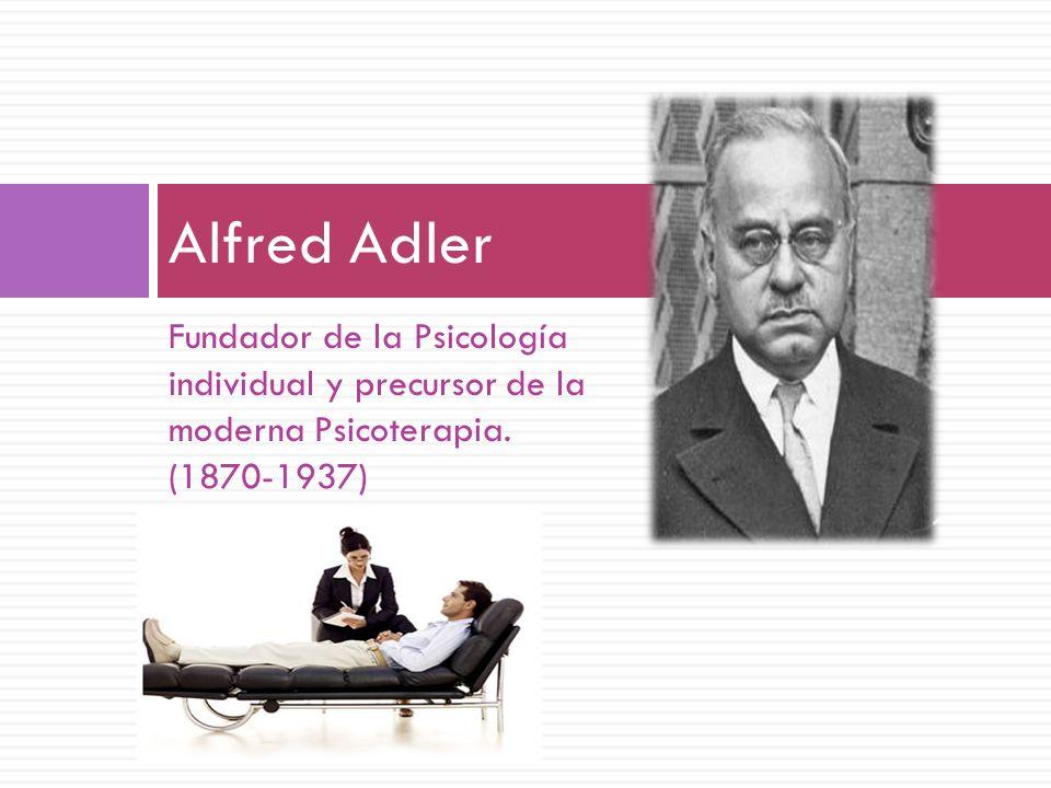 Alfred Adler Fundador de la Psicología individual y precursor de la